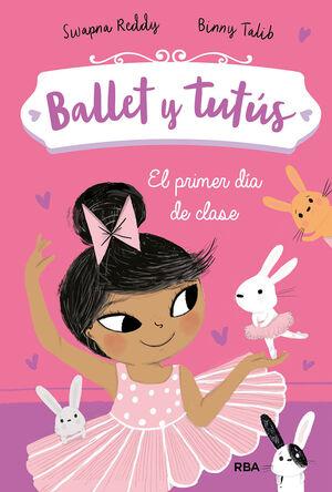 BALLET Y TUTÚS. EL PRIMER DÍA DE CLASE