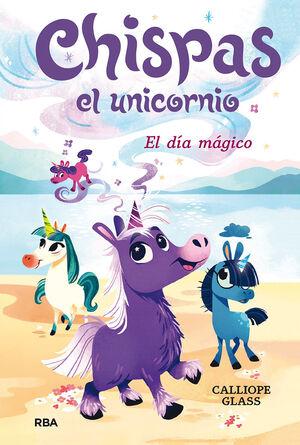 Chispas el unicornio 1. El día mágico