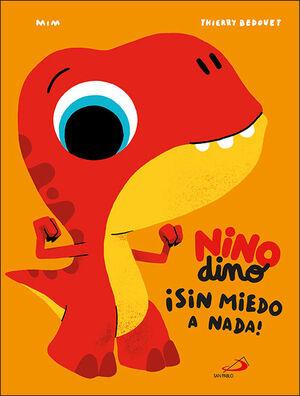 Ninodino ¡sin miedo a nada!