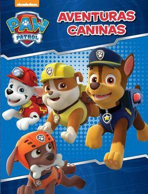 Aventuras caninas (Paw Patrol - Patrulla Canina. Actividades)