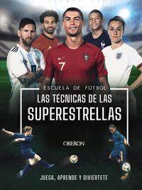 ESCUELA DE FUTBOL. LAS TECNICAS DE LAS SUPERESTRELLAS