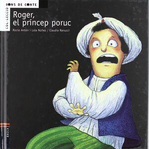 ROGER, EL PRINCEP PORUC