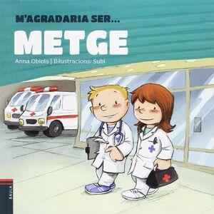 M'AGRADARIA SER... METGE