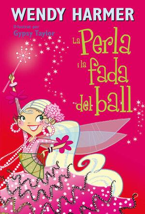 La Perla i la fada del ball (Col·lecció La Perla)