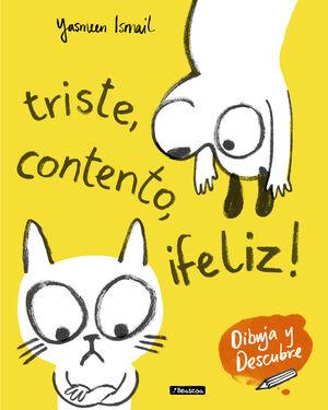Triste, contento, ¡feliz! (Dibuja y Descubre)