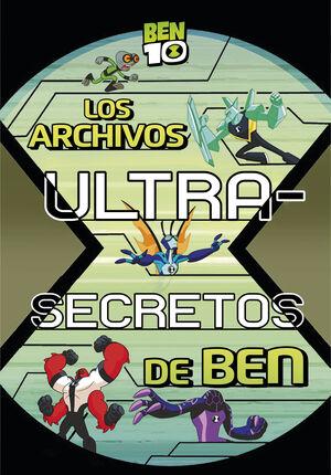 Los archivos ultra-secretos de Ben (BEN 10. Primeras lecturas)