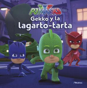 Gekko y la lagarto-tarta (PJ Masks. Primeras lecturas)