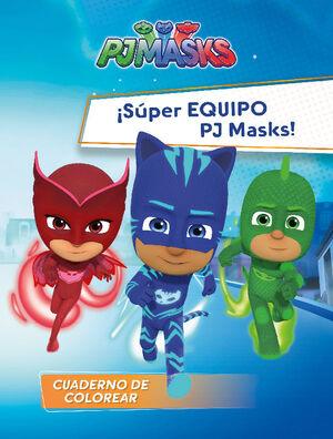 �SUPER EQUIPO PJMASKS!.(CUADERNOS DE COLOREAR).(PJ