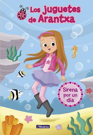 Sirena por un día (Los juguetes de Arantxa 1)