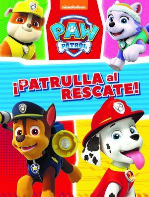 Misión Canina: ¡Patrulla al rescate! (Paw Patrol - Patrulla Canina. Actividades)