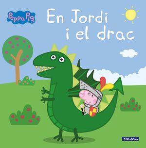 PEPA LA PORQUETA - EN JORDI I EL DRAC (PRIMERES LE