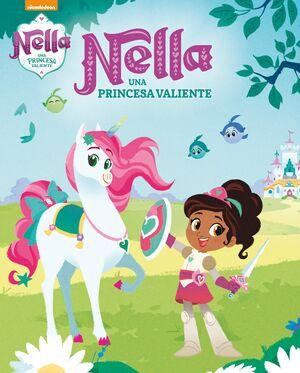 Nella, una princesa valiente (Nella, una princesa valiente. Libro regalo)