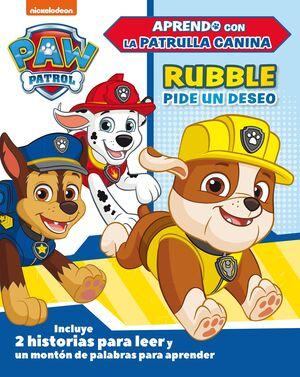 RUBBLE PIDE UN DESEO.(PAW PATROL/PATRULLA CANINA)