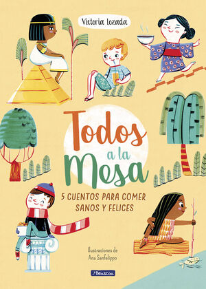 TODOS A LA MESA! - 5 CUENTOS PARA COMER SANOS Y F