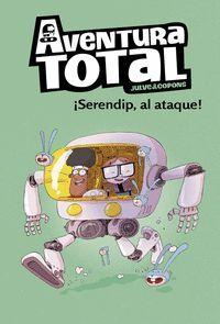 AVENTURA TOTAL - SERENDIP AL ATAQUE!