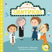 Científicos (Mis Primeros Héroes. Pequeñas manitas)