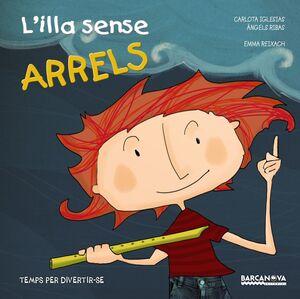 L'ILLA SENSE ARRELS