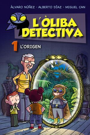 L'Òliba detectiva. L'origen