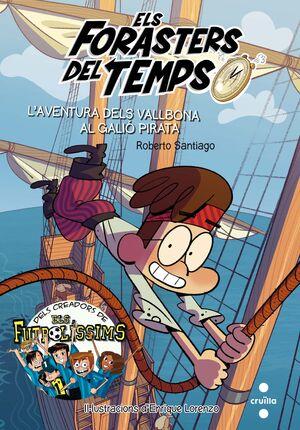 Els Forasters del temps 4: L'aventura dels Vallbona al galió pirata