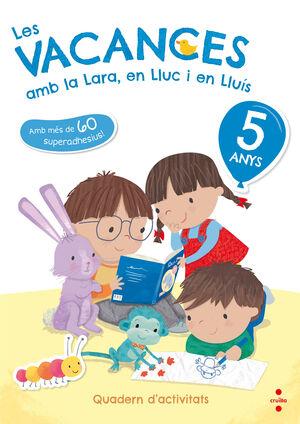 Les vacances amb la Lara, en Lluc i en Lluís, 5 anys