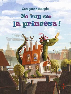 No vull ser la princesa!