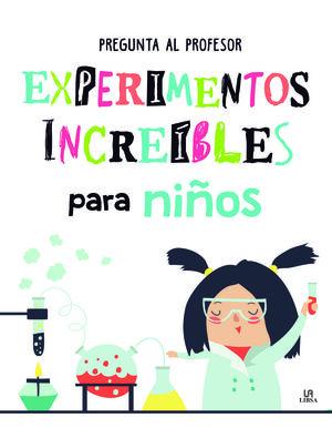 EXPERIMENTOS INCREIBLES PARA NIÑOS
