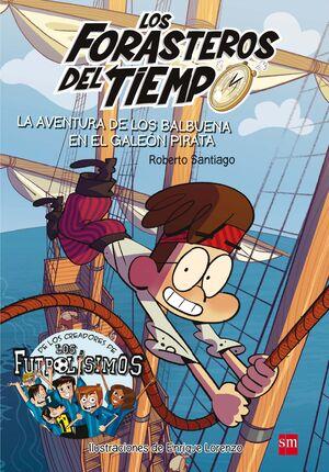 La aventura de los Balbuena en el galeón pirata