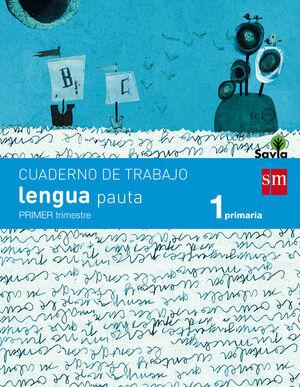 Cuaderno de lengua, Pauta. 1 Primaria, 1 Trimestre. Savia