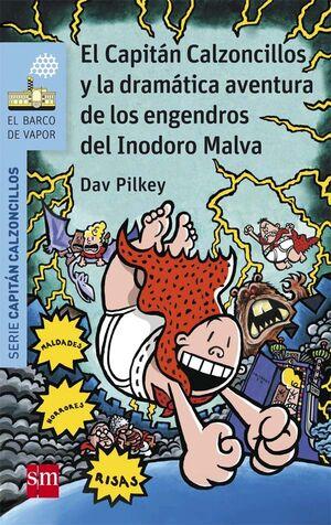 El Capitán Calzoncillos y la dramática aventura de los engendros del Inodoro Mal