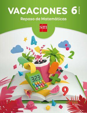 Vacaciones: repaso de Matemáticas. 6 Educación Primaria