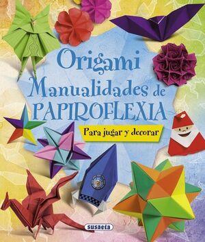 ORIGAMI - MANUALIDADES PAPIROFLEXIA - JUGAR Y DECORAR R: 303-03