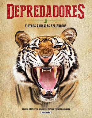 Depredadores y otros animales peligrosos.