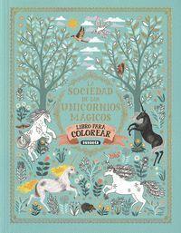 La sociedad de los unicornios mágicos. Libro de colorear