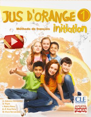 JUS D ' ORANGE 1. INITIATION. Méthode de français