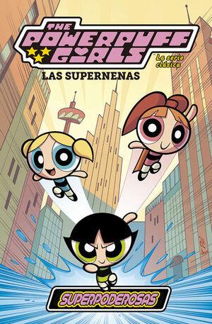 Las Supernenas: La Serie Clásica 1. Superpoderosas