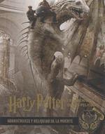 Harry Potter: Los archivos de las películas 3. Horrocruxes y Reliquias de la Mue