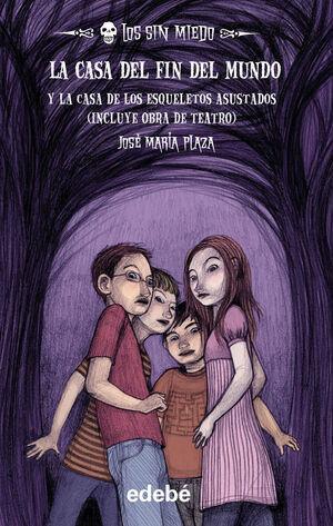 LOS SIN MIEDO 1: LA CASA DEL FIN DEL MUNDO (novela) + La casa de los esqueletos