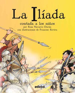 LA ILÍADA CONTADA A LOS NIÑOS (edición en rústica)
