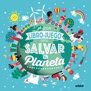 EL GRAN LIBRO-JUEGO PARA SALVAR EL PLANETA