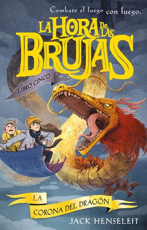HORA DE LAS BRUJAS 05 CORONA DEL DRAGON