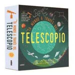 TU MUNDO A TRAVÉS DEL TELESCOPIO