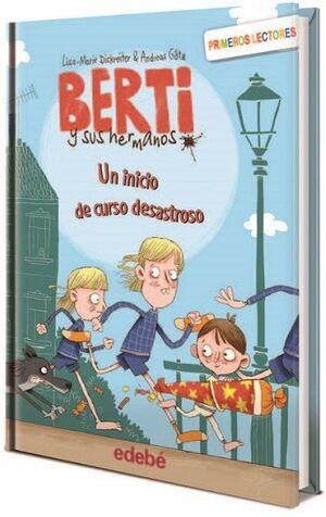Un inicio de curso desastroso (Berti y sus hermanos 1)