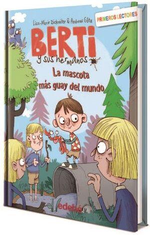 LA MASCOTA MÁS GUAY DEL MUNDO (Berti y sus hermanos 2)