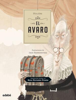 EL AVARO de Moliere, adaptación teatral de Rosa Navarro Durán