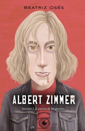 ALBERT ZIMMER: EL ASESINO DE LOS SENTIDOS