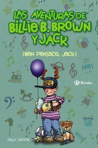 LAS AVENTURAS DE BILLIE B. BROWN Y JACK, 4. IBIEN PENSADO, JACK!
