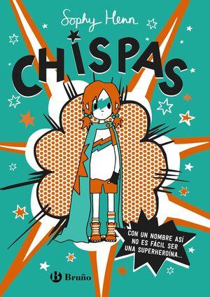 Chispas, 1. Con un nombre así, no es fácil ser una superheroína...