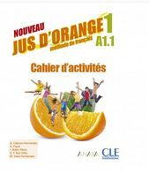 NOUVEAU JUS D'ORANGE 1. CAHIER D'ACTIVITÉS
