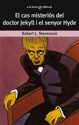 El cas misteri�s del Dr. Jekyll i el senyor Hyde