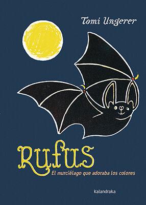Rufus. El murciélago que adoraba los colores